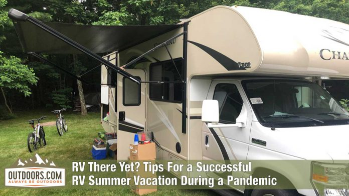 RV There Yet? Tips For a Successful RV Summer Vacation During a Pandemic